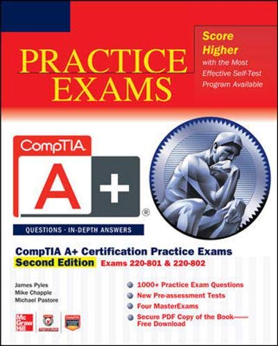 CompTIA A+ Certification Practice Exams, Second Edition (Exams 220-801 220-802) (Book CD)