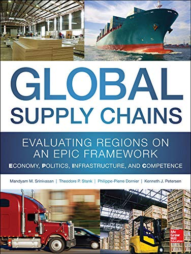9780071792318: Global Supply Chains: Evaluating Regions on an EPIC Framework - Economy, Politics, Infrastructure, and Competence: