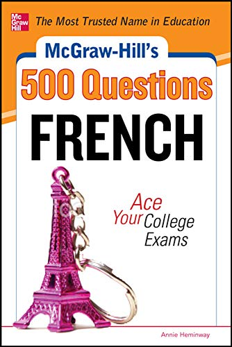 9780071792363: McGraw-Hill's 500 French Questions: Ace Your College Exams: 3 Reading Tests + 3 Writing Tests + 3 Mathematics Tests (McGraw-Hill's 500 Questions)