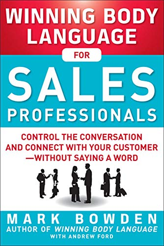 9780071793001: Winning Body Language for Sales Professionals:   Control the Conversation and Connect with Your Customer - without Saying a Word