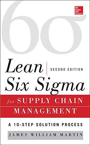 9780071793056: Lean Six Sigma for Supply Chain Management, Second Edition: The 10-Step Solution Process (Mechanical Engineering)