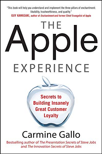 9780071793209: The Apple Experience: Secrets to Building Insanely Great Customer Loyalty (Business Books)