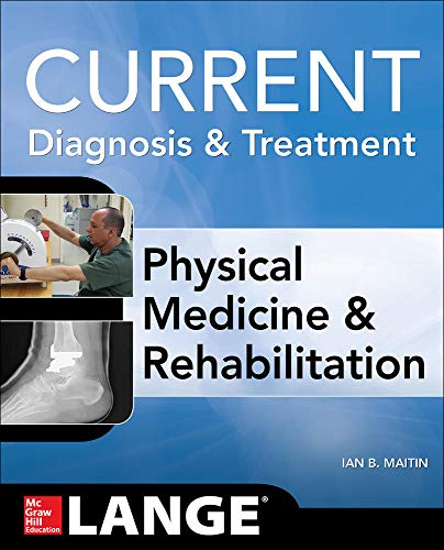 9780071793292: Current Diagnosis and Treatment Physical Medicine and Rehabilitation