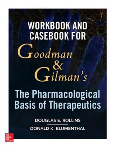 9780071793360: Workbook and Casebook for Goodman and Gilman?s The Pharmacological Basis of Therapeutics (Pharmacology)