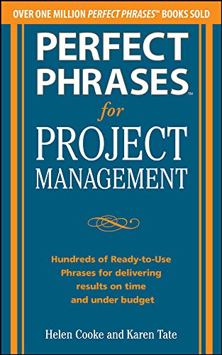 9780071793797: Perfect Phrases for Project Management: Hundreds of Ready-to-Use Phrases for Delivering Results on Time and Under Budget