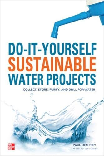9780071794220: Do-It-Yourself Sustainable Water Projects: Collect, Store, Purify, and Drill for Water