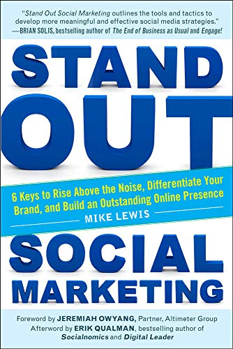 9780071794961: Stand Out Social Marketing: How to Rise Above the Noise, Differentiate Your Brand, and Build an Outstanding Online Presence