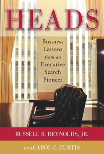 9780071795005: Heads: Business Lessons from an Executive Search Pioneer