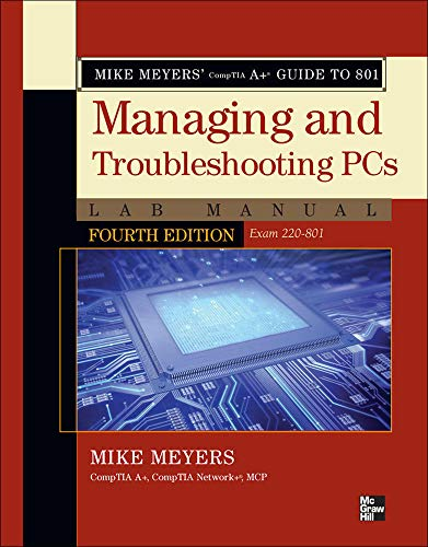 9780071795173: Mike Meyers' CompTIA A+ Guide to 801 Managing and Troubleshooting PCs Lab Manual, Fourth Edition (Exam 220-801)