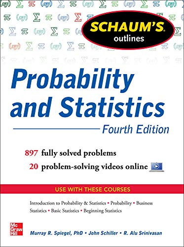 9780071795579: Schaum's Outline of Probability and Statistics, 4th Edition: 897 Solved Problems + 20 Videos (Schaum's Outlines)