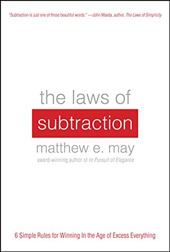 9780071795616: The Laws of Subtraction: 6 Simple Rules for Winning in the Age of Excess Everything (Business Books)