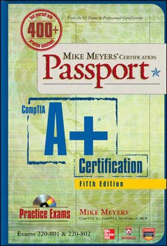 Mike Meyers' CompTIA A+ Certification Passport, 5th Edition (Exams 220-801 & 220-802) (Mike Meyers' Certficiation Passport) (0071795677) by Mike Meyers; Scott Jernigan