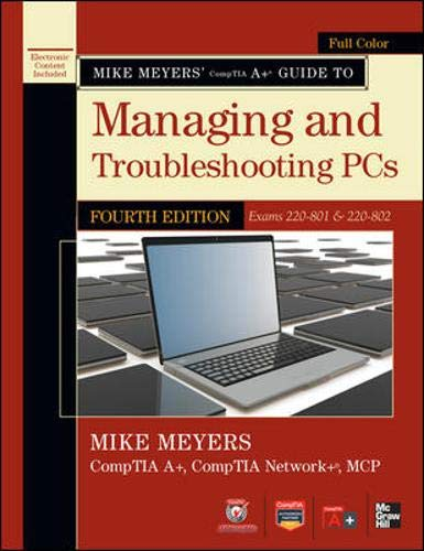 9780071795913: Mike Meyers' CompTIA A+ Guide to Managing and Troubleshooting PCs, 4th Edition (Exams 220-801 & 220-802)