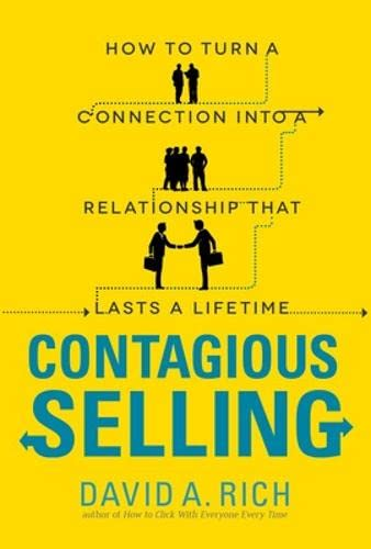9780071796958: Contagious Selling: How to Turn a Connection into a Relationship that Lasts a Lifetime