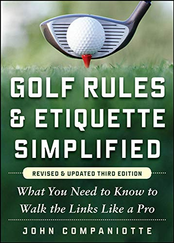 9780071797368: Golf Rules & Etiquette Simplified, 3rd Edition: What You Need to Know to Walk the Links Like a Pro (NTC Sports/Fitness)