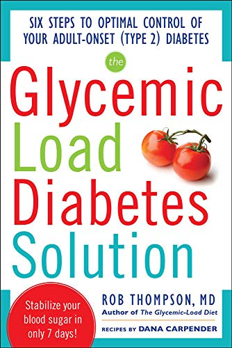 9780071797382: The Glycemic Load Diabetes Solution: Six Steps to Optimal Control of Your Adult-Onset (Type 2) Diabetes