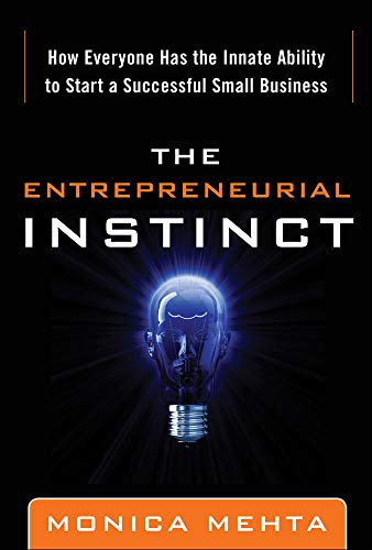9780071797429: The Entrepreneurial Instinct: How Everyone Has the Innate Ability to Start a Successful Small Business