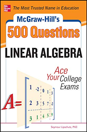 9780071797993: McGraw-Hill's 500 College Linear Algebra Questions to Know by Test Day (Study Guide)