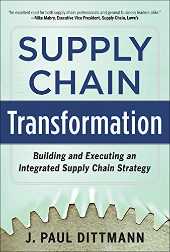 9780071798303: Supply Chain Transformation: Building and Executing an Integrated Supply Chain Strategy