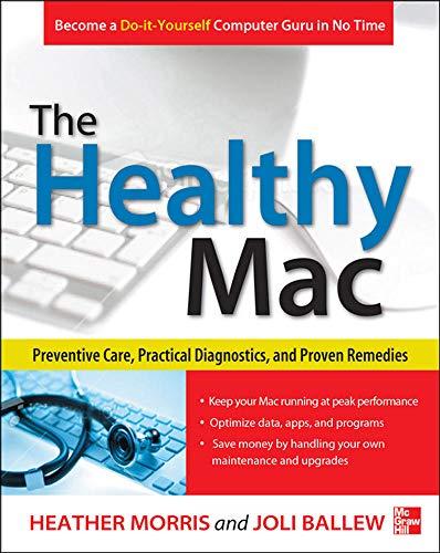 9780071798341: The Healthy Mac: Preventive Care, Practical Diagnostics, and Proven Remedies
