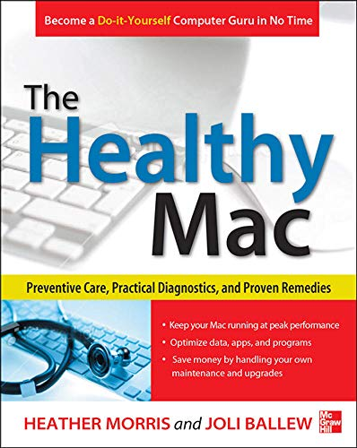 9780071798341: The Healthy Mac: Preventive Care, Practical Diagnostics, and Proven Remedies