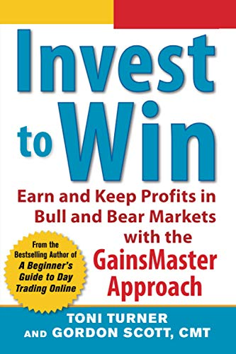 9780071798389: Invest to Win: Earn & Keep Profits in Bull & Bear Markets with the GainsMaster Approach