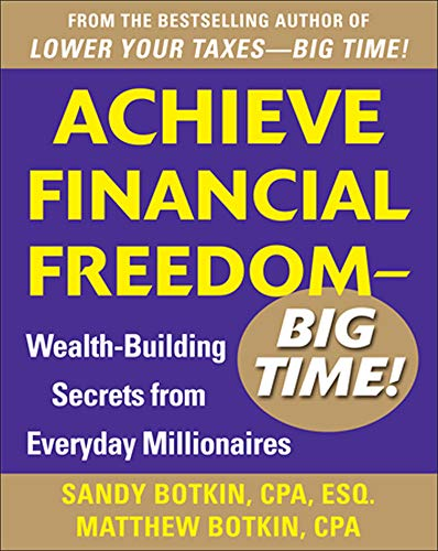 9780071798501: Achieve Financial Freedom – Big Time!:  Wealth-Building Secrets from Everyday Millionaires