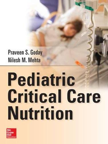 9780071798525: Pediatric Critical Care Nutrition