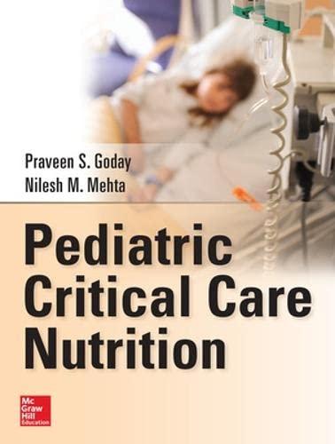 9780071798525: Pediatric Critical Care Nutrition