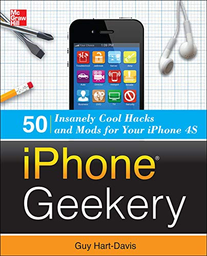 9780071798662: iPhone Geekery: 50 Insanely Cool Hacks and Mods for Your iPhone 4S (Consumer Application & Hardware - OMG)