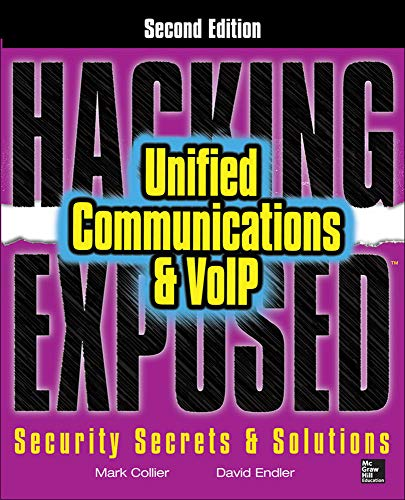 9780071798761: Hacking Exposed: Unified Communications & Voip Security Secrets & Solutions