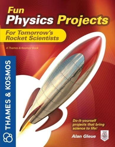 9780071798990: Fun Physics Projects for Tomorrow's Rocket Scientists: A Thames & Kosmos Book
