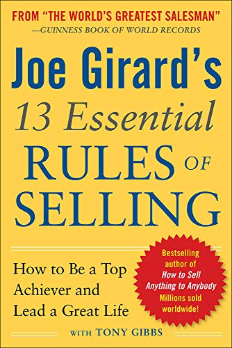 9780071799058: Joe Girard's 13 Essential Rules of Selling: How to Be a Top Achiever and Lead a Great Life