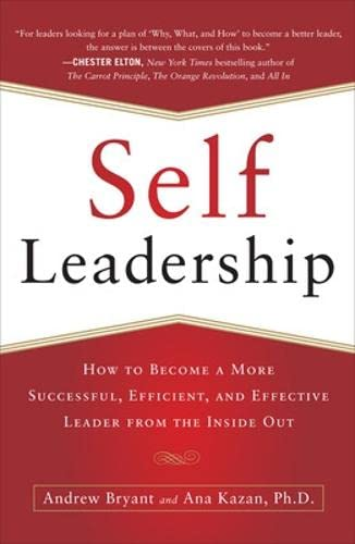 9780071799096: Self-Leadership: How to Become a More Successful, Efficient, and Effective Leader from the Inside Out