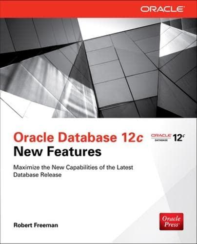 9780071799317: Oracle Database 12c New Features (Database & ERP - OMG)