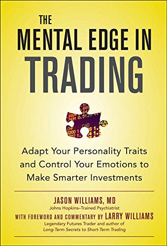 9780071799409: The Mental Edge in Trading : Adapt Your Personality Traits and Control Your Emotions to Make Smarter Investments (Professional Finance & Investment)
