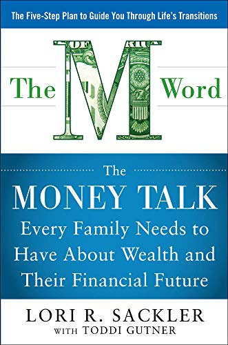 THE M WORD The Money Talk Every Family Needs to Have about Wealth and Their Financial Future
