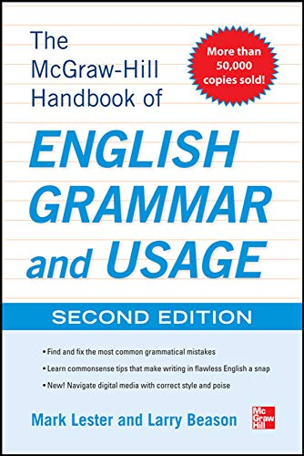 McGraw-Hill Handbook of English Grammar and Usage, 2nd Edition (9780071799904) by Mark Lester; Larry Beason