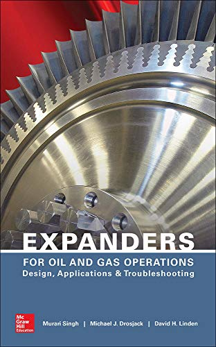 Expanders for Oil and Gas Operations: Design,: Linden, David, Drosjack,