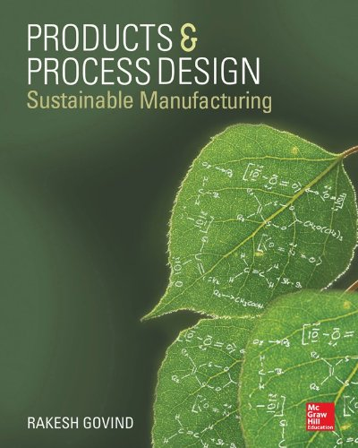 9780071799942: Products and Process Design: Sustainable Manufacturing
