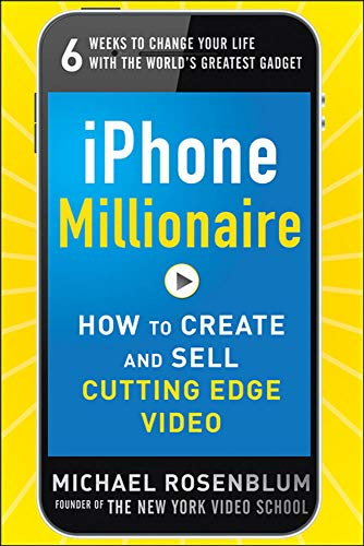 9780071800174: iPhone Millionaire: How to Create and Sell Cutting-Edge Video (Business Books)