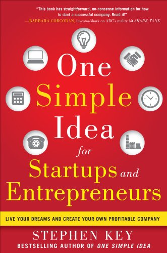 9780071800440: One Simple Idea for Startups and Entrepreneurs:  Live Your Dreams and Create Your Own Profitable Company