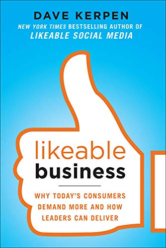 9780071800471: Likeable Business: Why Today's Consumers Demand More and How Leaders Can Deliver (Management & Leadership)