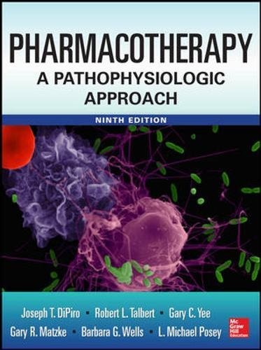Pharmacotherapy A Pathophysiologic Approach 9/E: Posey, L. Michael,