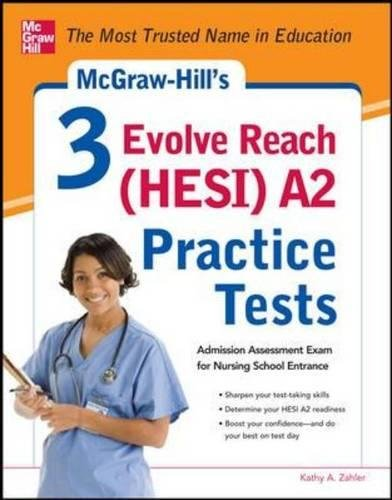 9780071800570: McGraw-Hill?s 3 Evolve Reach (HESI) A2 Practice Tests (Test Prep)