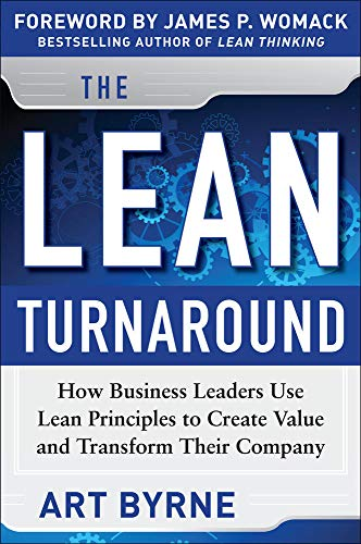 9780071800679: The Lean Turnaround:  How Business Leaders  Use Lean Principles to Create Value and Transform Their Company