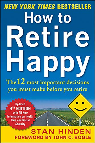 9780071800693: How to Retire Happy, Fourth Edition: The 12 Most Important Decisions You Must Make Before You Retire (Business Books)