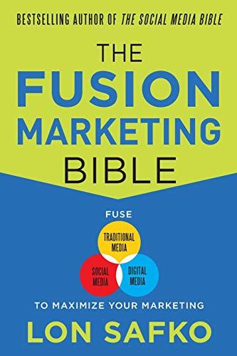 9780071801133: The Fusion Marketing Bible: Fuse Traditional Media, Social Media, & Digital Media to Maximize Marketing (Marketing/Sales/Advertising & Promotion)