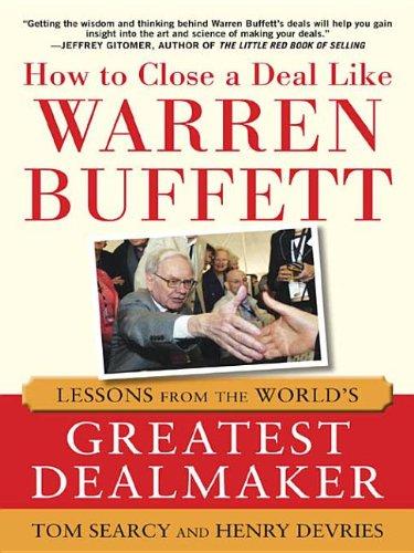 9780071801669: How to Close a Deal Like Warren Buffett