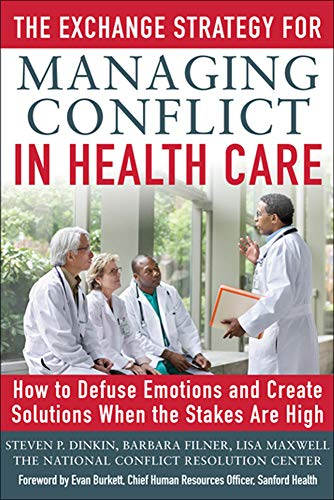 9780071801966: The Exchange Strategy for Managing Conflict in Healthcare: How to Defuse Emotions and Create Solutions when the Stakes are High